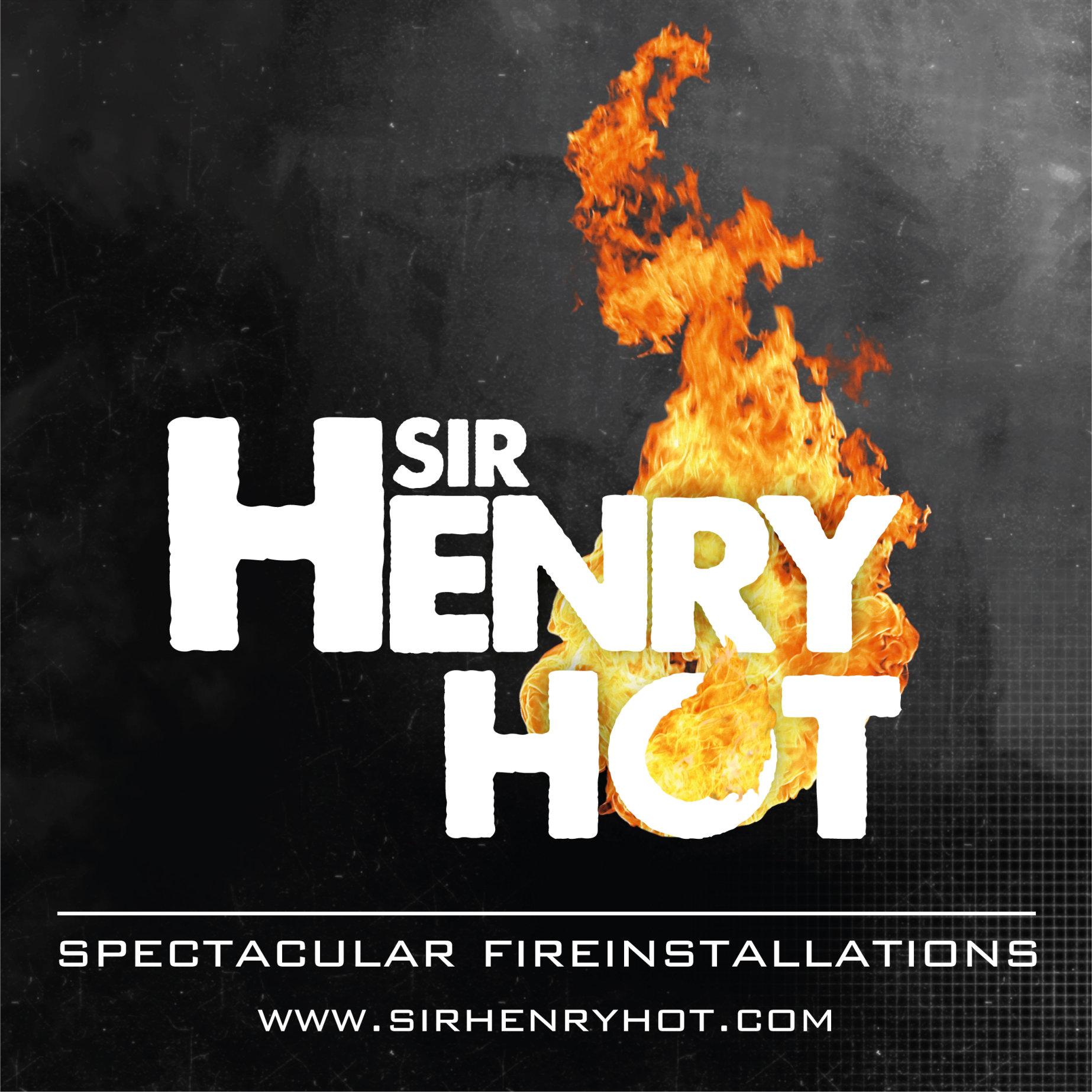 Sir Henry Hot Spectacular Fireinstallations
